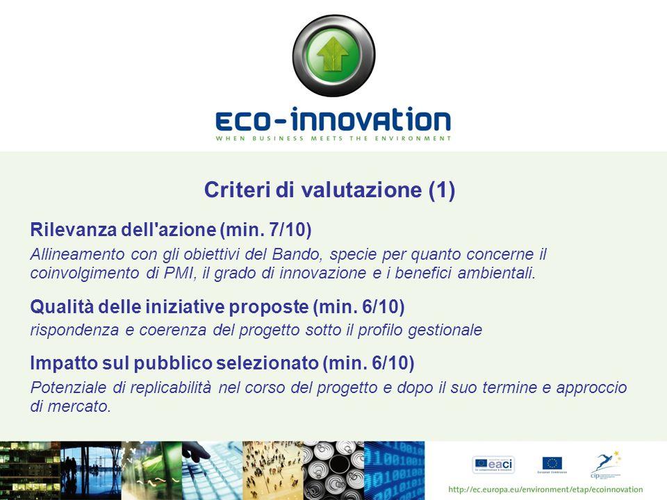 Criteri di valutazione (1) Rilevanza dell'azione (min. 7/10) Allineamento con gli obiettivi del Bando, specie per quanto concerne il coinvolgimento di