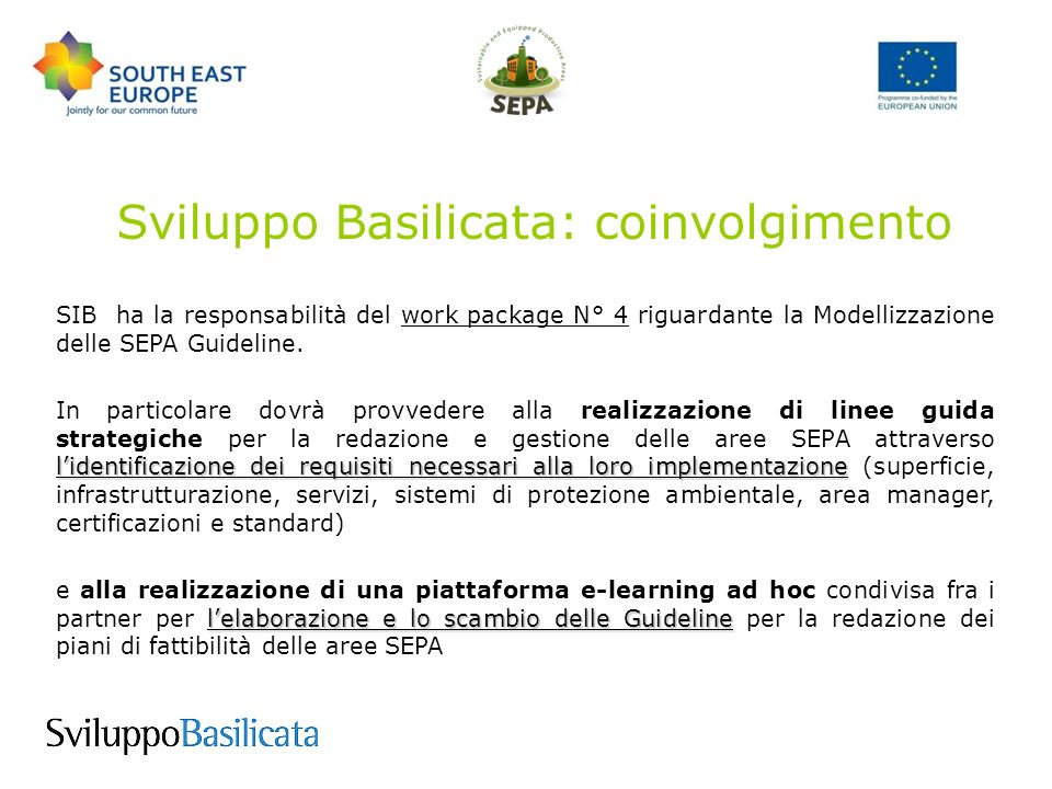 Sviluppo Basilicata: coinvolgimento SIB ha la responsabilità del work package N° 4 riguardante la Modellizzazione delle SEPA Guideline.