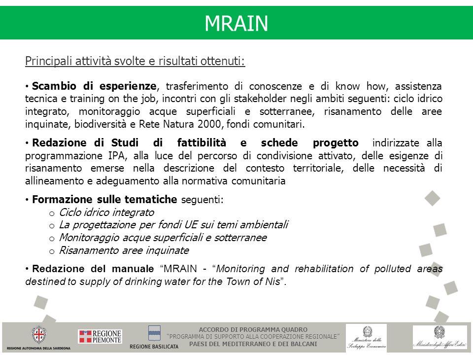 MRAIN Principali attività svolte e risultati ottenuti: Scambio di esperienze, trasferimento di conoscenze e di know how, assistenza tecnica e training