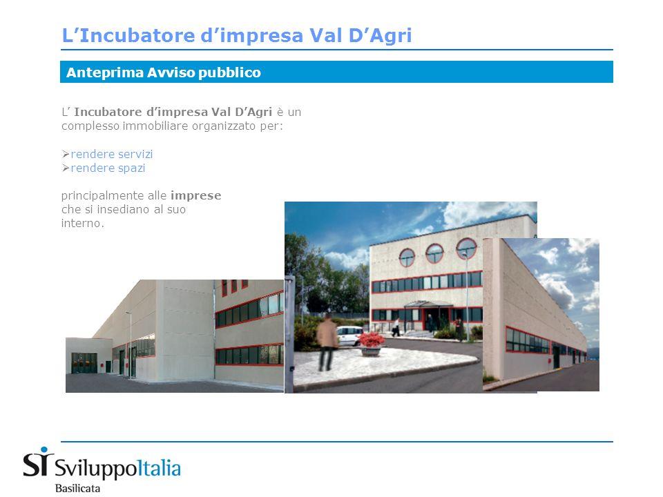 Spazi offerti: L Incubatore di Imprese è insediato in un lotto di circa 7.800 mq presso lArea Industriale Alta Val DAgri (Grumento Nova –Viggiano) e si estende su una superficie coperta di circa 2.700 mq organizzata su tre livelli.