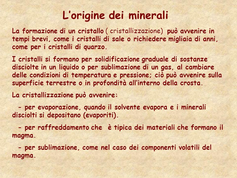Lorigine dei minerali La formazione di un cristallo ( cristallizzazione) può avvenire in tempi brevi, come i cristalli di sale o richiedere migliaia d