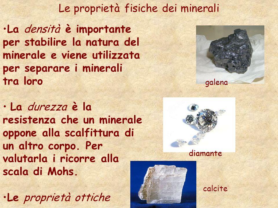Le proprietà fisiche dei minerali La densità è importante per stabilire la natura del minerale e viene utilizzata per separare i minerali tra loro La