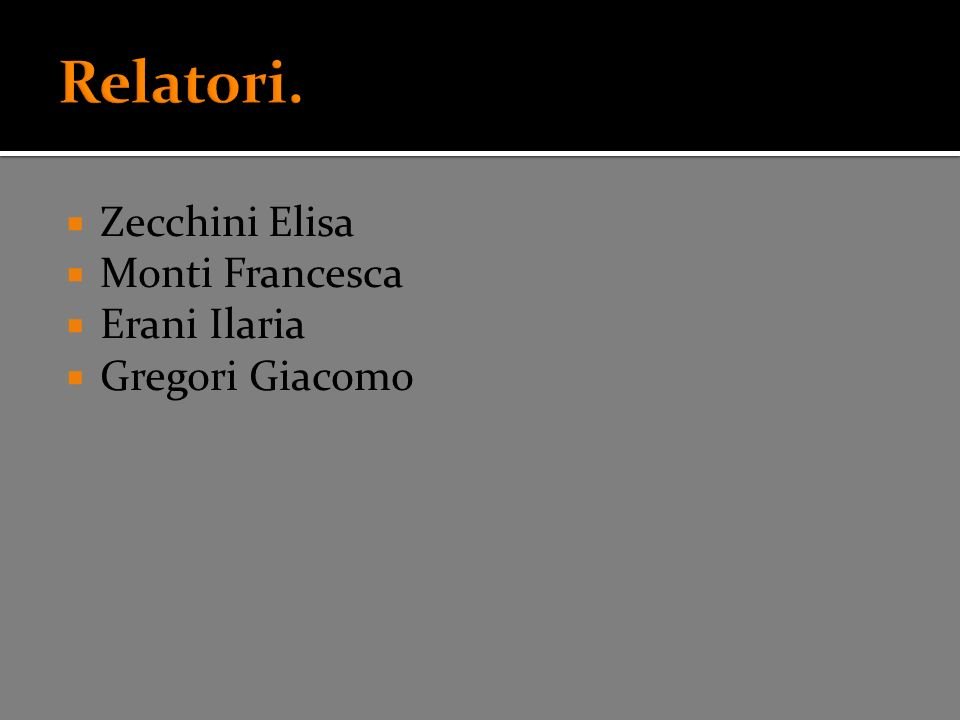 Zecchini Elisa Monti Francesca Erani Ilaria Gregori Giacomo