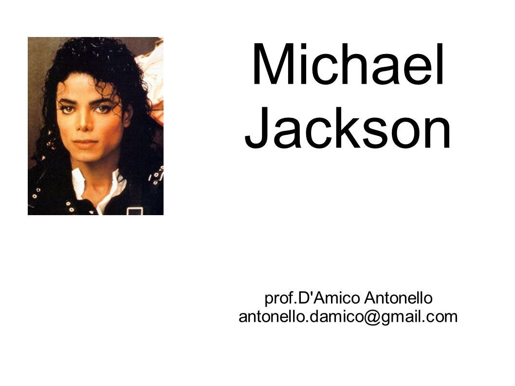 Michael Jackson prof.D'Amico Antonello antonello.damico@gmail.com