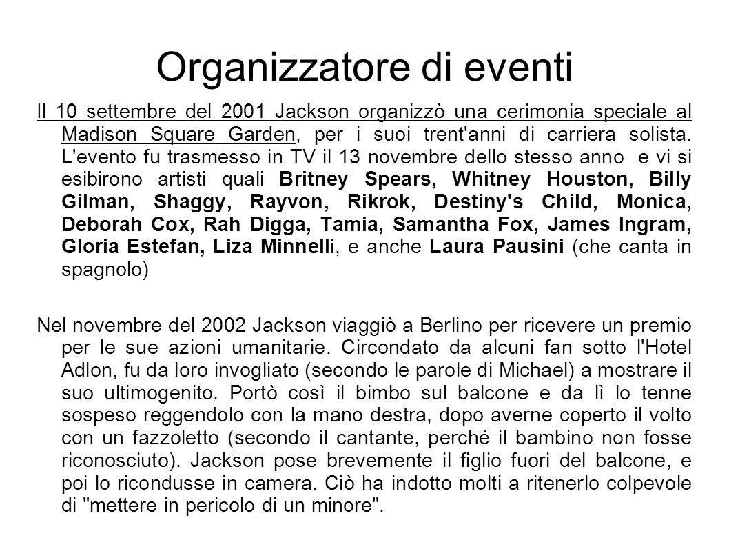 Organizzatore di eventi Il 10 settembre del 2001 Jackson organizzò una cerimonia speciale al Madison Square Garden, per i suoi trent'anni di carriera