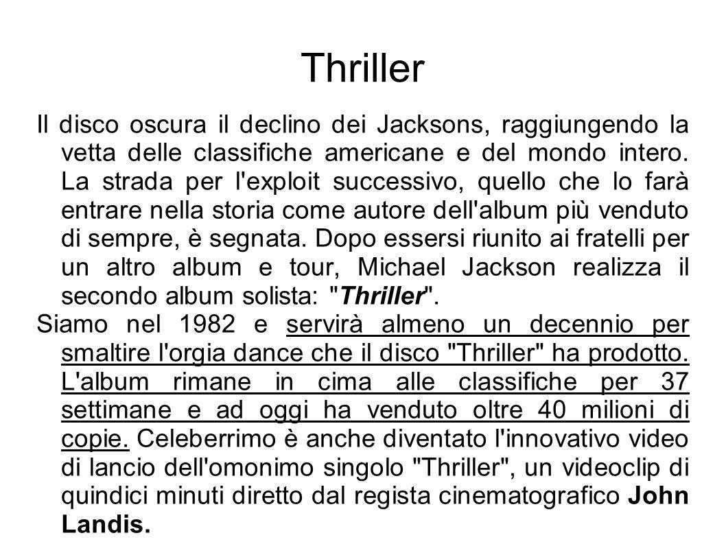 Thriller Il disco oscura il declino dei Jacksons, raggiungendo la vetta delle classifiche americane e del mondo intero. La strada per l'exploit succes