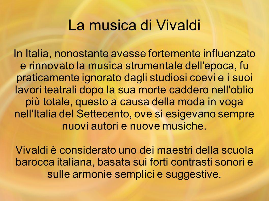 La musica di Vivaldi In Italia, nonostante avesse fortemente influenzato e rinnovato la musica strumentale dell'epoca, fu praticamente ignorato dagli