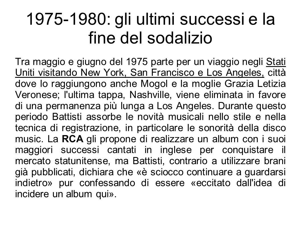 1975-1980: gli ultimi successi e la fine del sodalizio Tra maggio e giugno del 1975 parte per un viaggio negli Stati Uniti visitando New York, San Fra