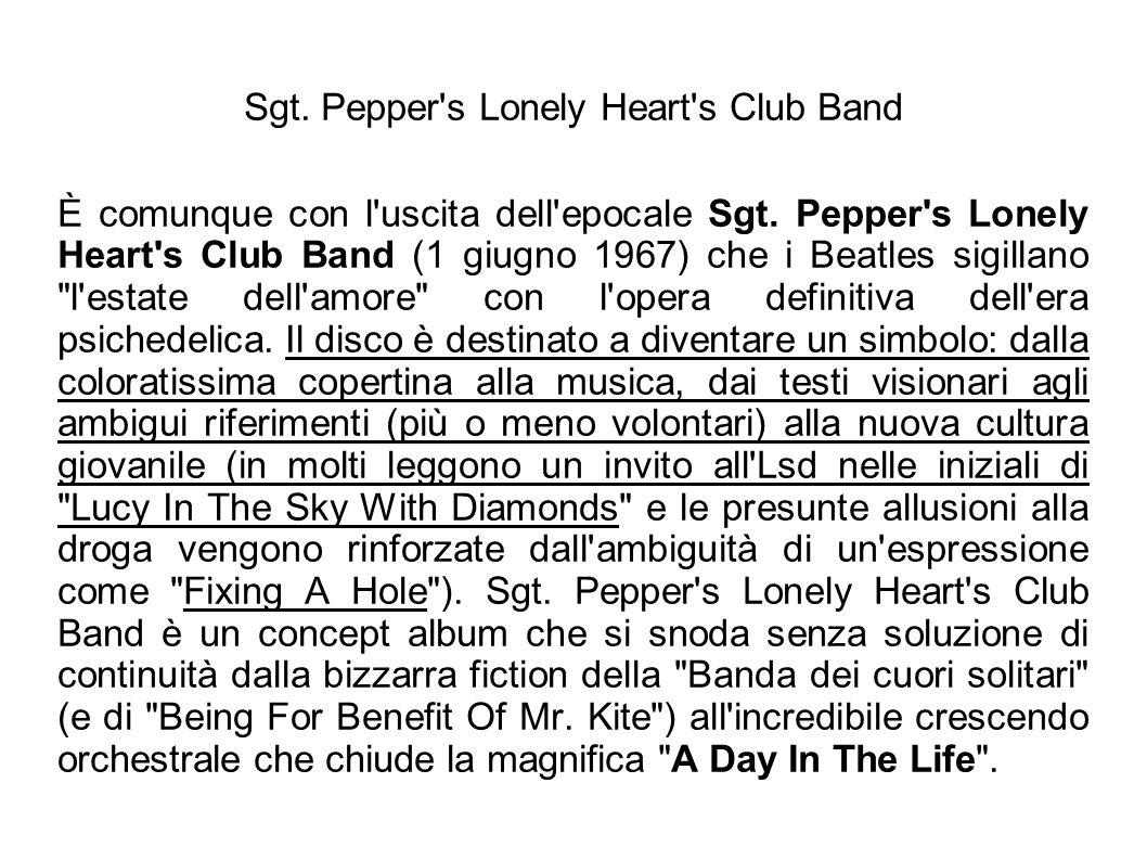 Sgt. Pepper's Lonely Heart's Club Band È comunque con l'uscita dell'epocale Sgt. Pepper's Lonely Heart's Club Band (1 giugno 1967) che i Beatles sigil
