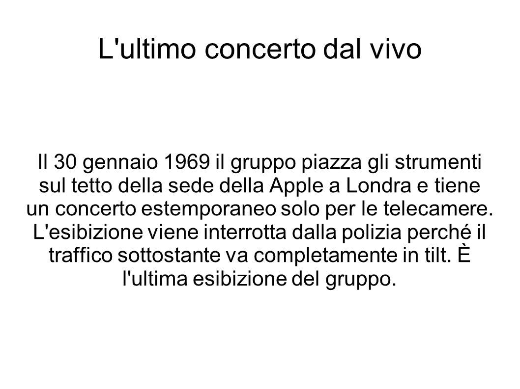 L'ultimo concerto dal vivo Il 30 gennaio 1969 il gruppo piazza gli strumenti sul tetto della sede della Apple a Londra e tiene un concerto estemporane