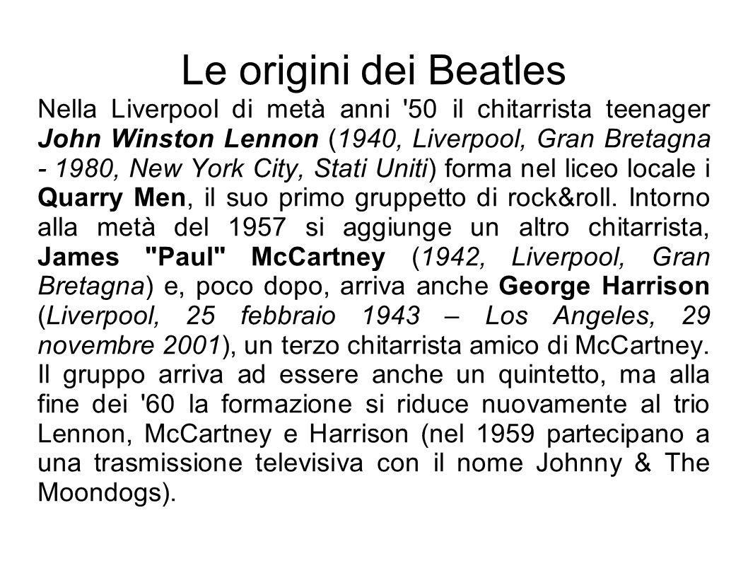 Le origini dei Beatles Nella Liverpool di metà anni '50 il chitarrista teenager John Winston Lennon (1940, Liverpool, Gran Bretagna - 1980, New York C