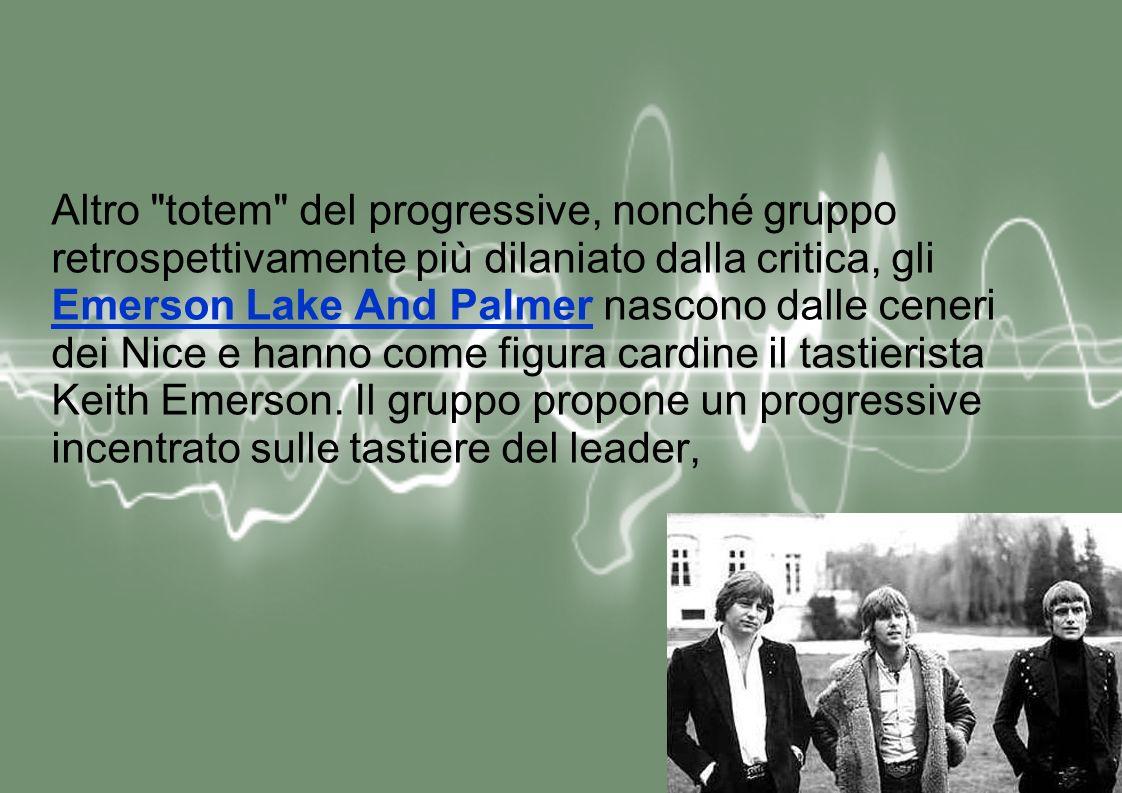 Altro totem del progressive, nonché gruppo retrospettivamente più dilaniato dalla critica, gli Emerson Lake And Palmer nascono dalle ceneri dei Nice e hanno come figura cardine il tastierista Keith Emerson.