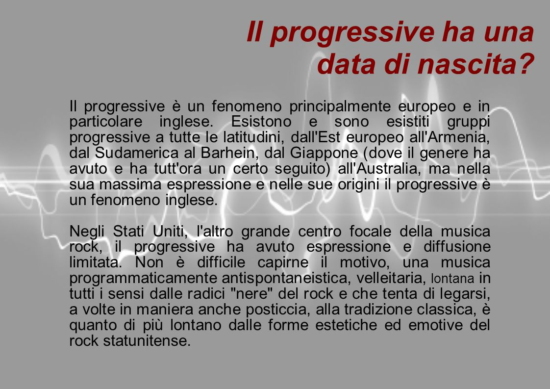Primi dischi Progressive Ma c è un primo disco progressive.