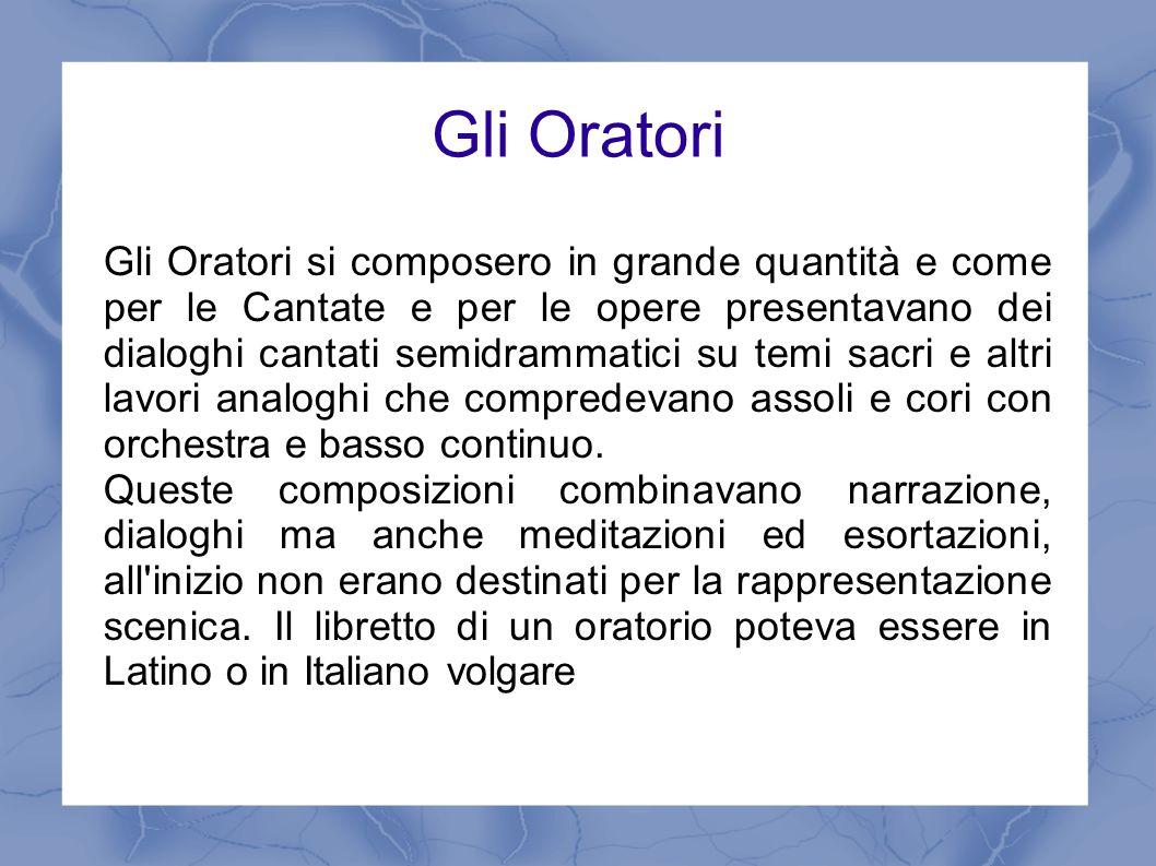 I Compositori Il maggiore compositore di Oratori verso la metà del XVII secolo su Giacomo Carissimi.