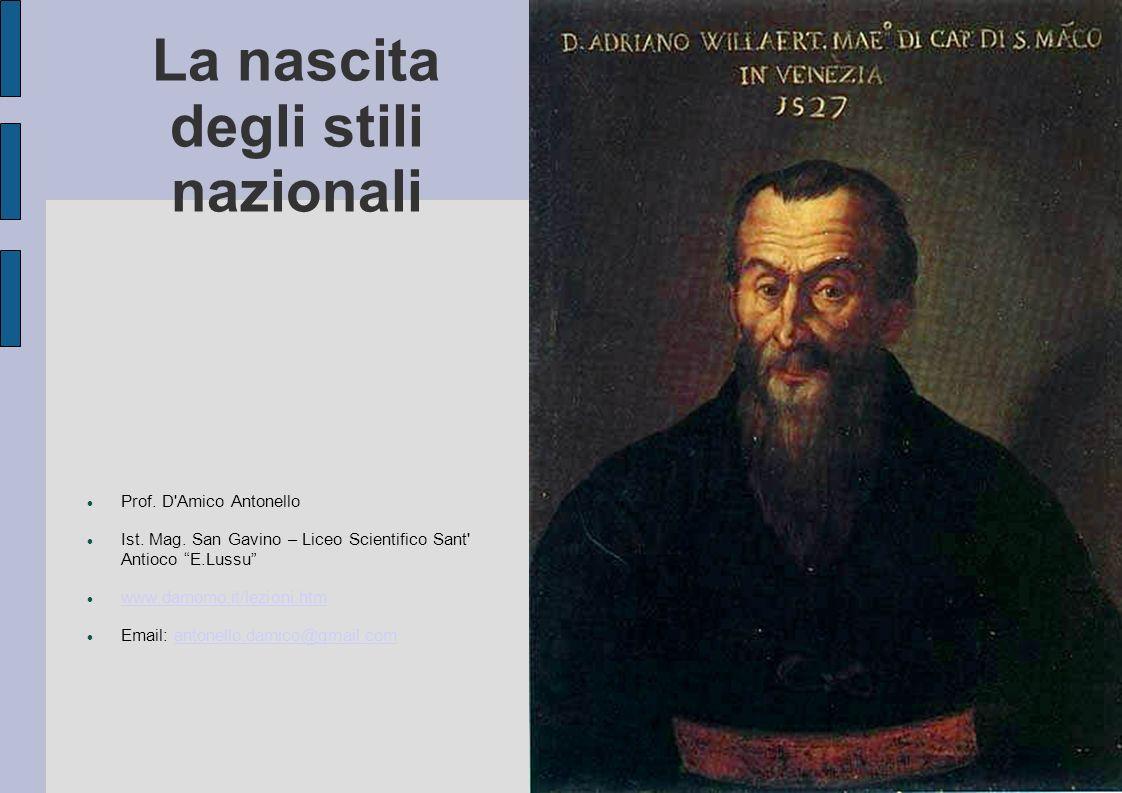 La nascita degli stili nazionali Prof. D Amico Antonello Ist.
