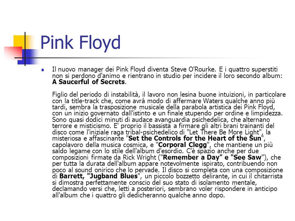 Pink Floyd Il nuovo manager dei Pink Floyd diventa Steve O'Rourke. E i quattro superstiti non si perdono d'animo e rientrano in studio per incidere il