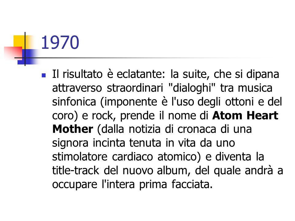 1970 Il risultato è eclatante: la suite, che si dipana attraverso straordinari