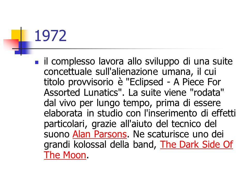 1972 il complesso lavora allo sviluppo di una suite concettuale sull'alienazione umana, il cui titolo provvisorio è