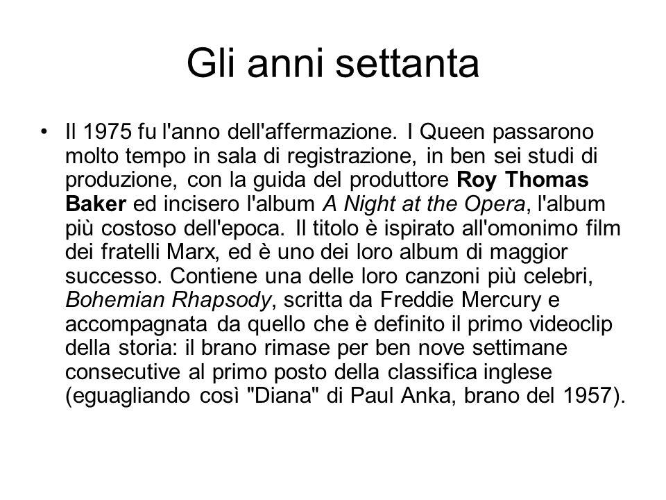 Gli anni settanta Il 1975 fu l'anno dell'affermazione. I Queen passarono molto tempo in sala di registrazione, in ben sei studi di produzione, con la