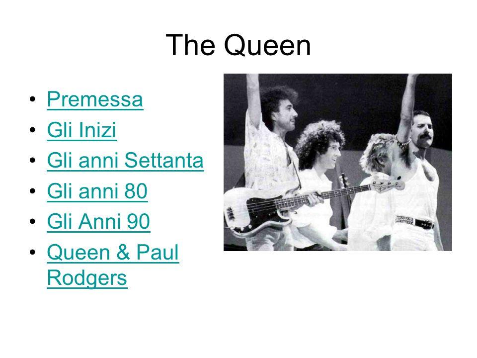 The Queen I Queen sono uno dei più importanti gruppi rock del Regno Unito molto popolare soprattutto negli anni settanta ed ottanta.
