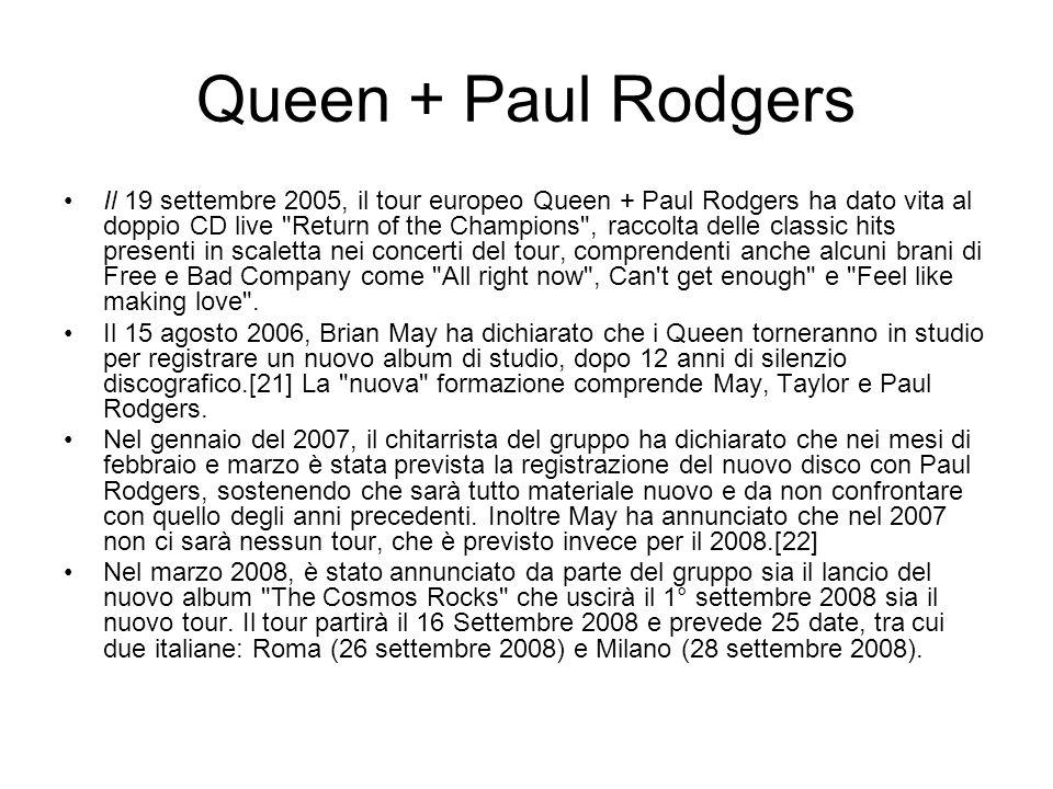 Queen + Paul Rodgers Il 19 settembre 2005, il tour europeo Queen + Paul Rodgers ha dato vita al doppio CD live