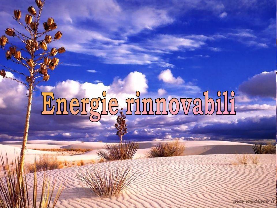 Energie Rinnovabili Le energie rinnovabili sono quelle fonti di energia il cui utilizzo non pregiudica le risorse naturali.