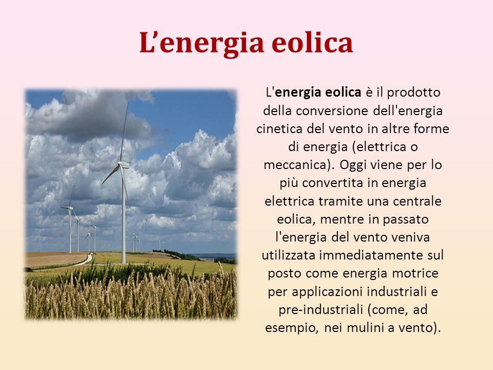 Lenergia eolica L'energia eolica è il prodotto della conversione dell'energia cinetica del vento in altre forme di energia (elettrica o meccanica). Og