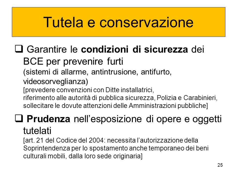 24 Inventariazione e catalogazione Canone 1283, 2°: nellinventario parrocchiale devono essere inseriti anche i riferimenti ai beni immobili e mobili «