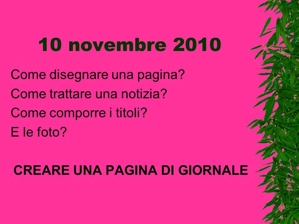 10 novembre 2010 Come disegnare una pagina.Come trattare una notizia.