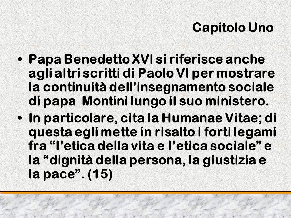 Capitolo Uno Papa Benedetto XVl si riferisce anche agli altri scritti di Paolo Vl per mostrare la continuità dellinsegnamento sociale di papa Montini
