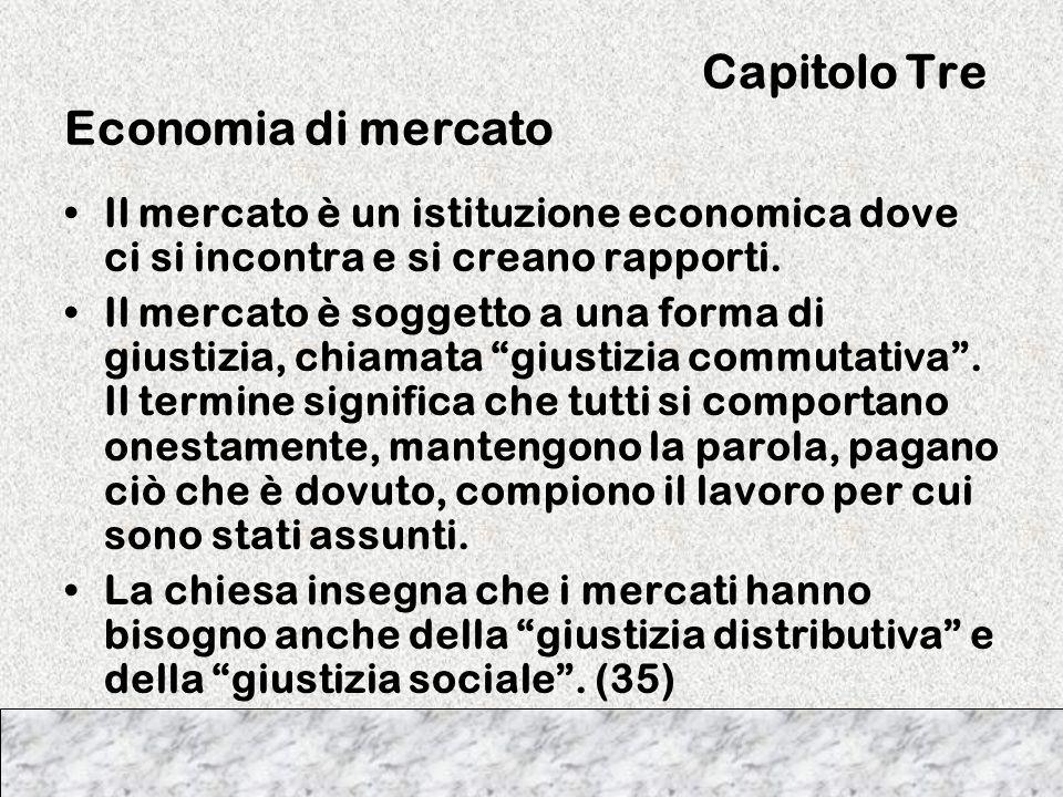 Capitolo Tre Economia di mercato Il mercato è un istituzione economica dove ci si incontra e si creano rapporti. Il mercato è soggetto a una forma di