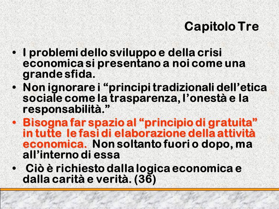 Capitolo Tre I problemi dello sviluppo e della crisi economica si presentano a noi come una grande sfida. Non ignorare i principi tradizionali delleti