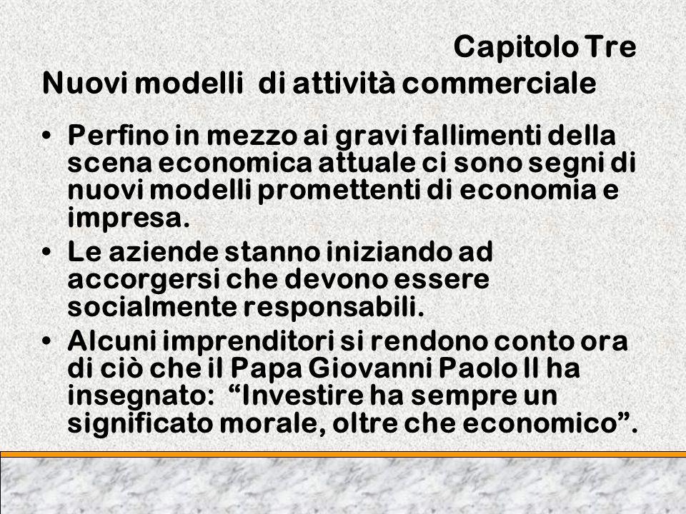 Capitolo Tre Nuovi modelli di attività commerciale Perfino in mezzo ai gravi fallimenti della scena economica attuale ci sono segni di nuovi modelli p