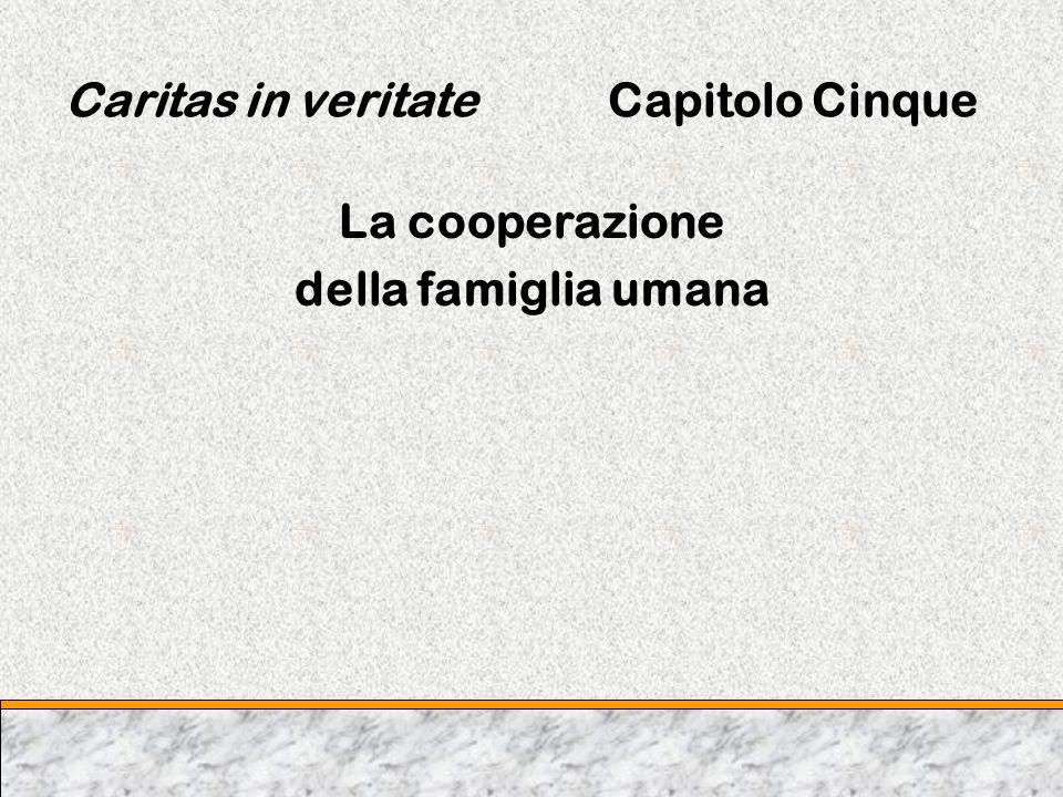 Caritas in veritate Capitolo Cinque La cooperazione della famiglia umana