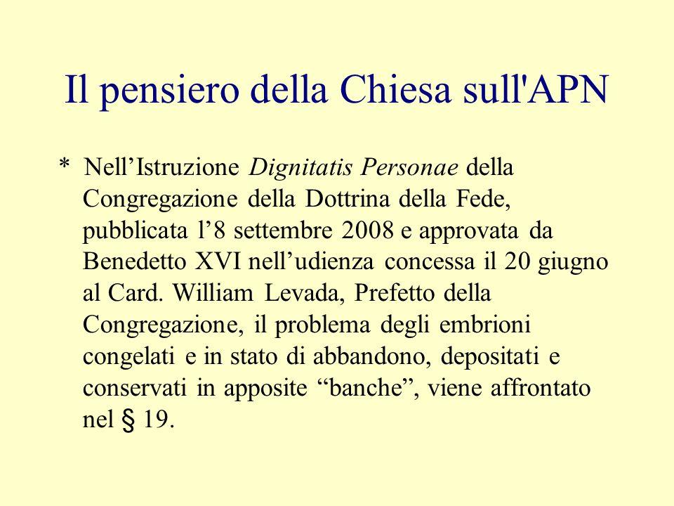 Il pensiero della Chiesa sull'APN * NellIstruzione Dignitatis Personae della Congregazione della Dottrina della Fede, pubblicata l8 settembre 2008 e a