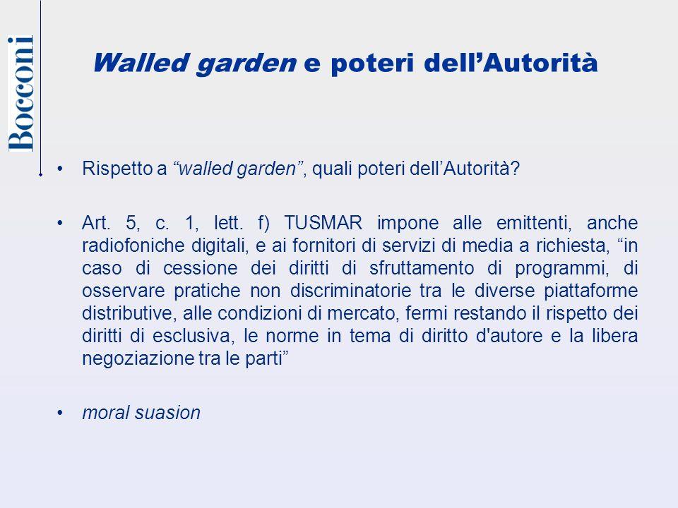 Walled garden e poteri dellAutorità Rispetto a walled garden, quali poteri dellAutorità.