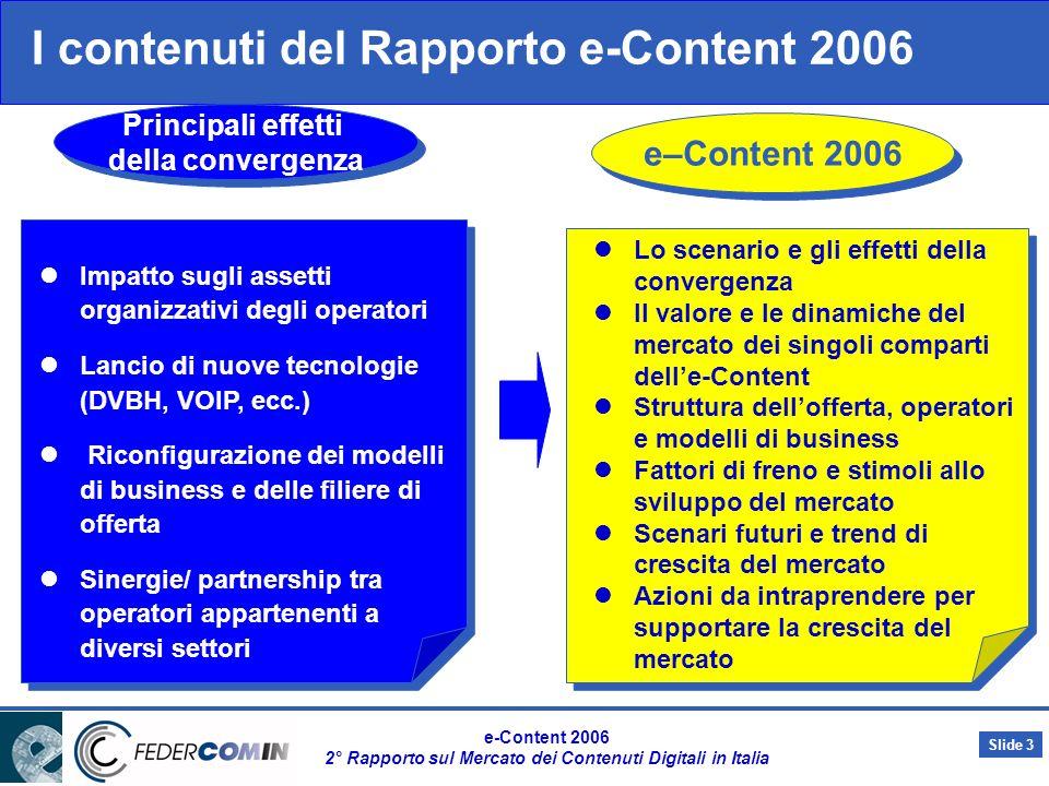 Slide 2 e-Content 2006 2° Rapporto sul Mercato dei Contenuti Digitali in Italia Il cittadino - individuo digitale Digital Home eCommerce Accessi Riscaldamento Illuminazione …………..