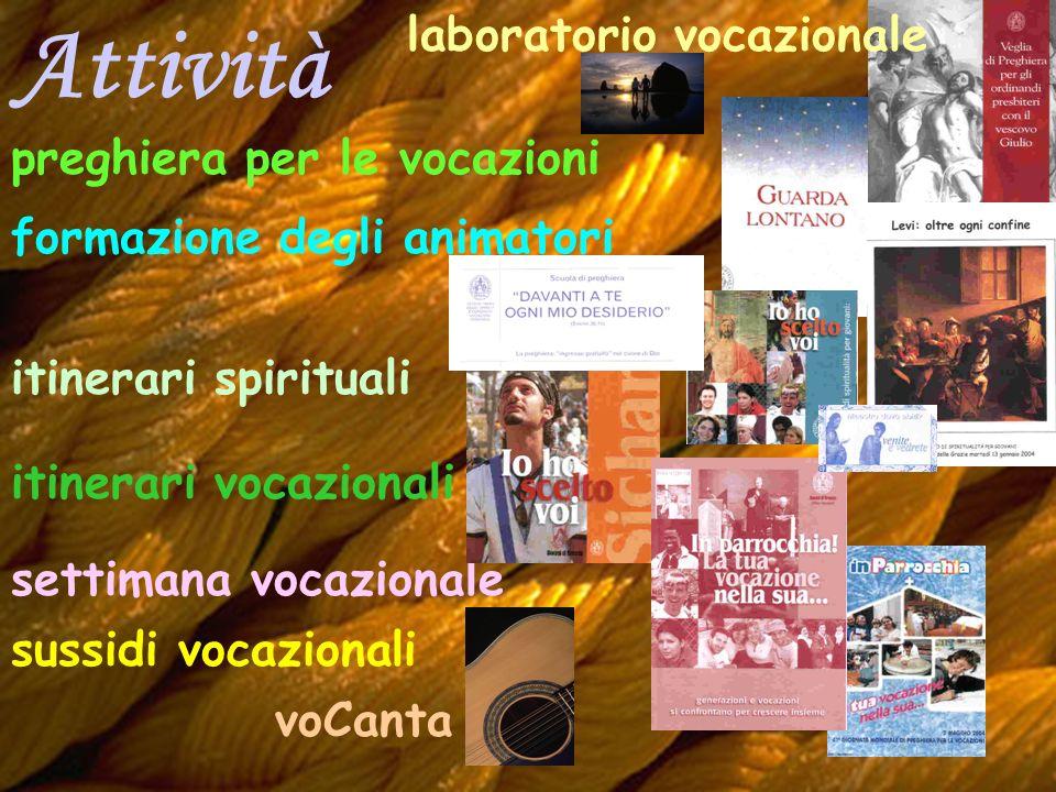 Attività preghiera per le vocazioni itinerari spirituali formazione degli animatori itinerari vocazionali settimana vocazionale sussidi vocazionali laboratorio vocazionale voCanta