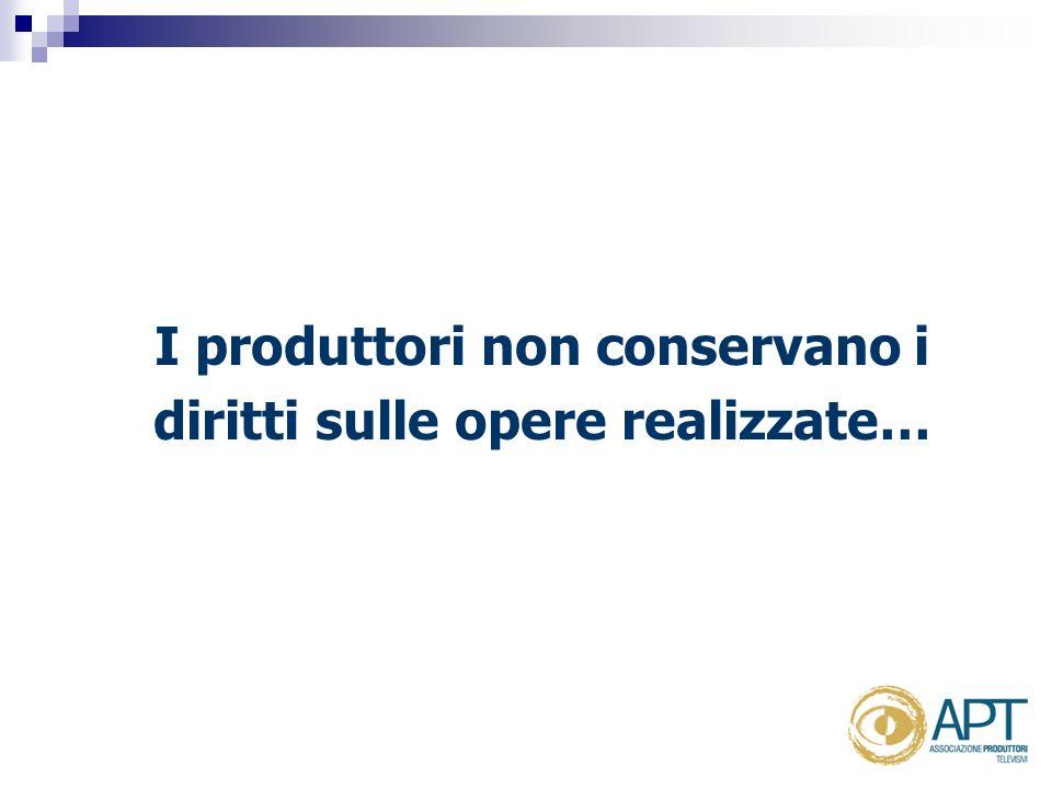 I produttori non conservano i diritti sulle opere realizzate…