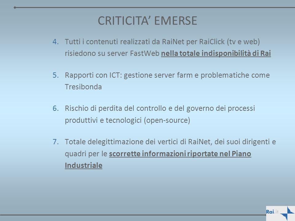 4.Tutti i contenuti realizzati da RaiNet per RaiClick (tv e web) risiedono su server FastWeb nella totale indisponibilità di Rai 5.Rapporti con ICT: g