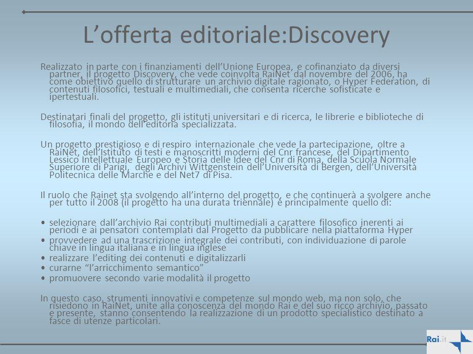 Lofferta editoriale:Discovery Realizzato in parte con i finanziamenti dellUnione Europea, e cofinanziato da diversi partner, il progetto Discovery, ch