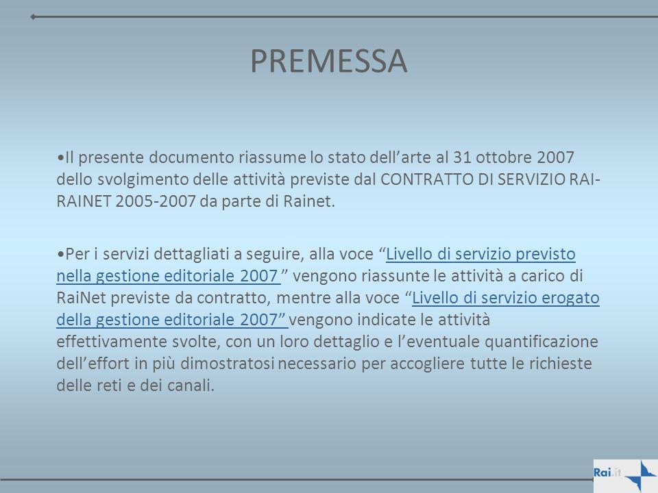 PREMESSA Il presente documento riassume lo stato dellarte al 31 ottobre 2007 dello svolgimento delle attività previste dal CONTRATTO DI SERVIZIO RAI-
