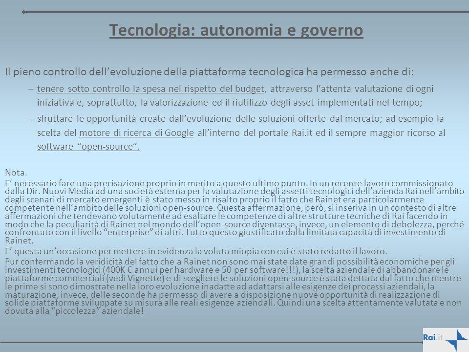 Tecnologia: autonomia e governo Il pieno controllo dellevoluzione della piattaforma tecnologica ha permesso anche di: –tenere sotto controllo la spesa