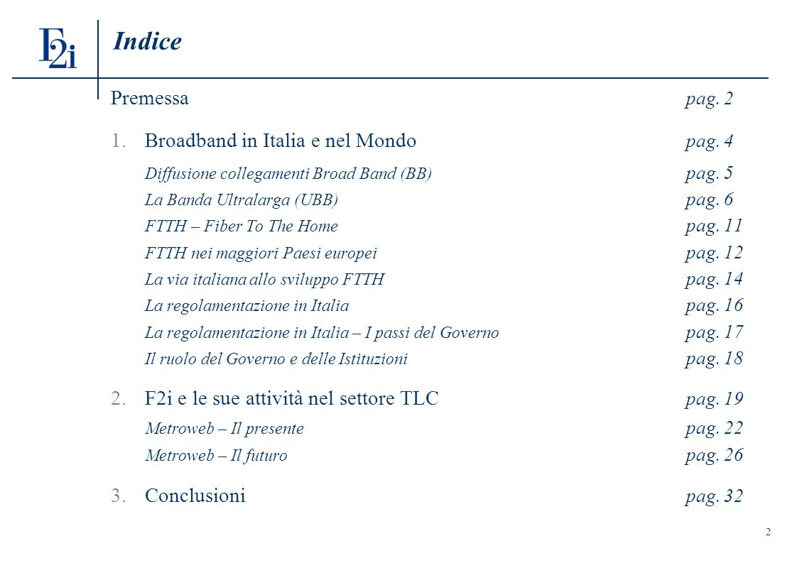 Indice Premessa pag. 2 1.Broadband in Italia e nel Mondo pag.