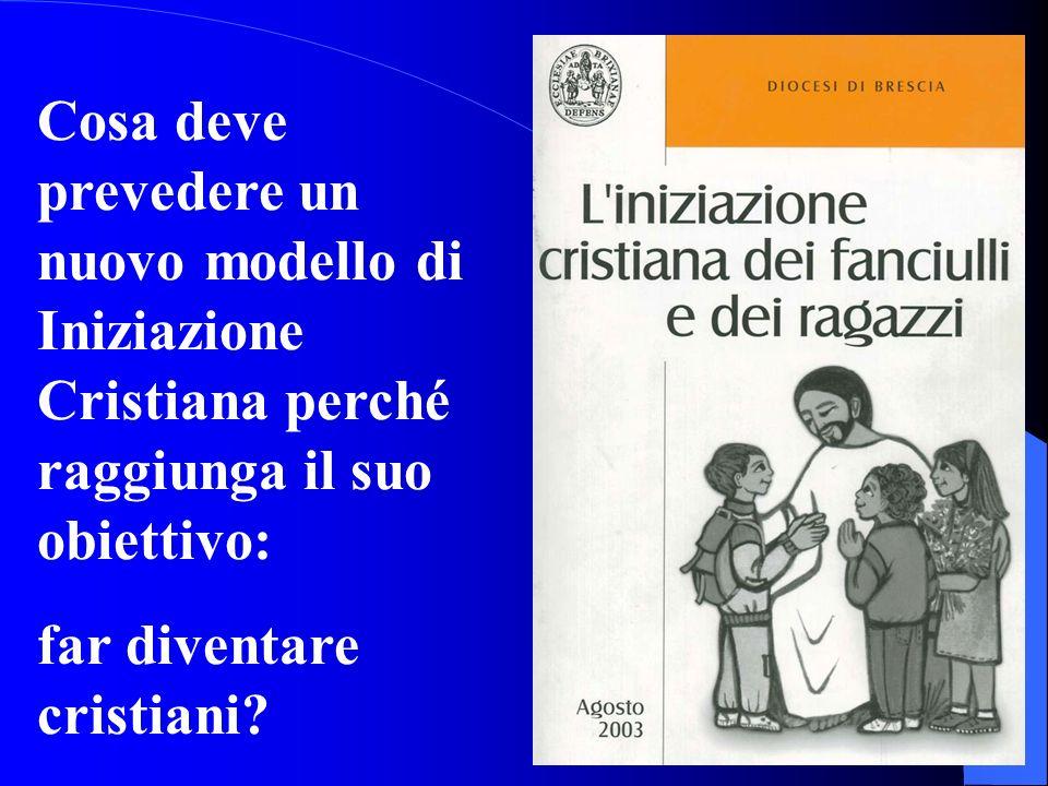 Il vecchio modello di Iniziazione Cristiana presuppone una società fondamentalmente cristianizzata