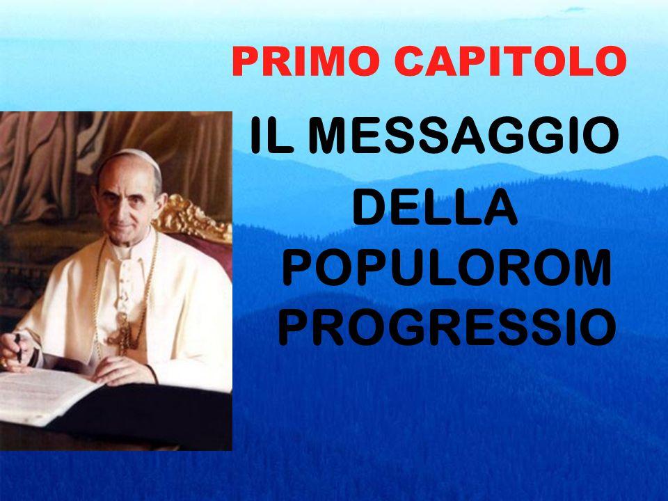 PRIMO CAPITOLO IL MESSAGGIO DELLA POPULOROM PROGRESSIO