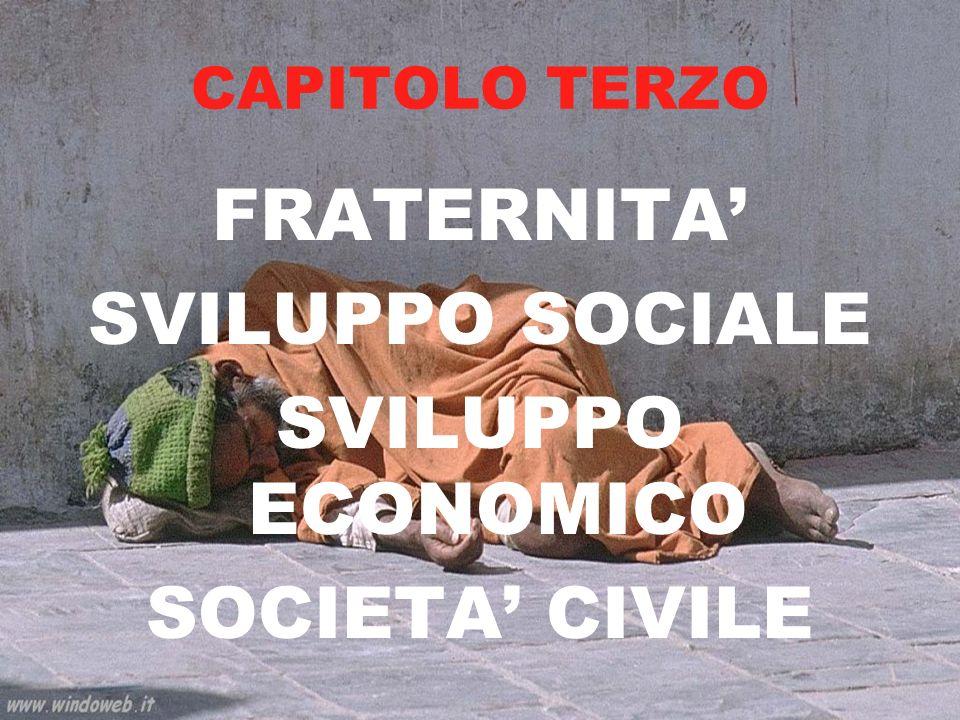 CAPITOLO TERZO FRATERNITA SVILUPPO SOCIALE SVILUPPO ECONOMICO SOCIETA CIVILE