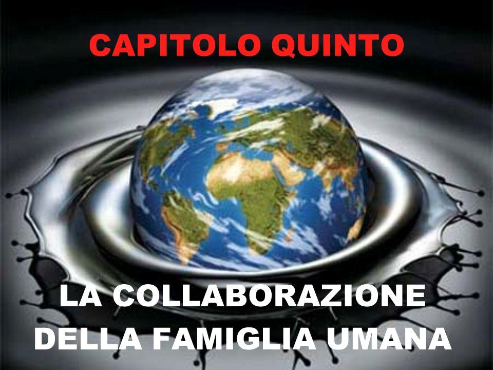 CAPITOLO QUINTO LA COLLABORAZIONE DELLA FAMIGLIA UMANA