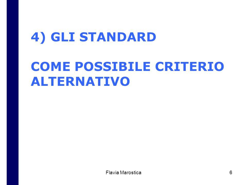 Flavia Marostica6 4) GLI STANDARD COME POSSIBILE CRITERIO ALTERNATIVO
