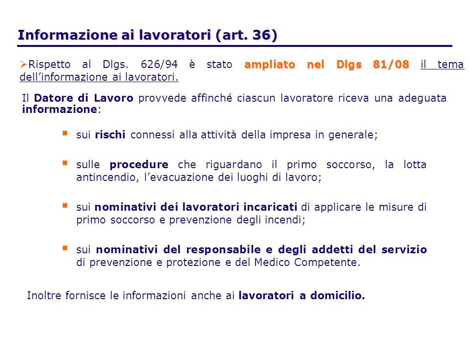 Informazione ai lavoratori (art. 36) sui rischi connessi alla attività della impresa in generale; sulle procedure che riguardano il primo soccorso, la
